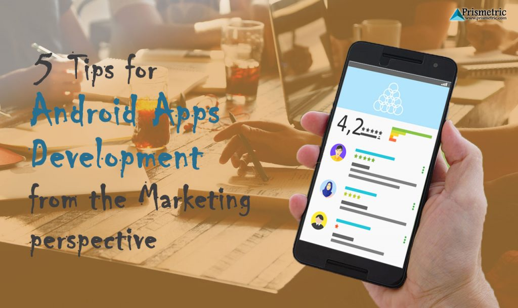 Android Apps Development from marketing perspective