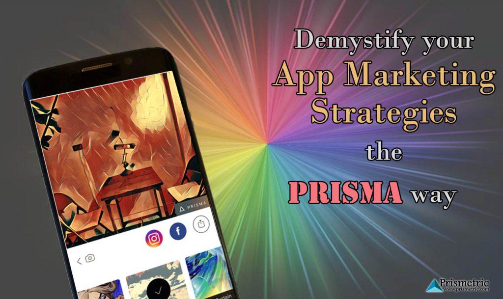 Prisma's - App Marketing Strategies