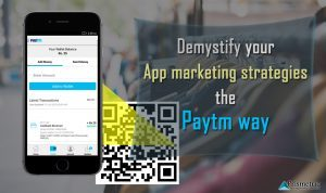 Demystify your App marketing strategies the Paytm way