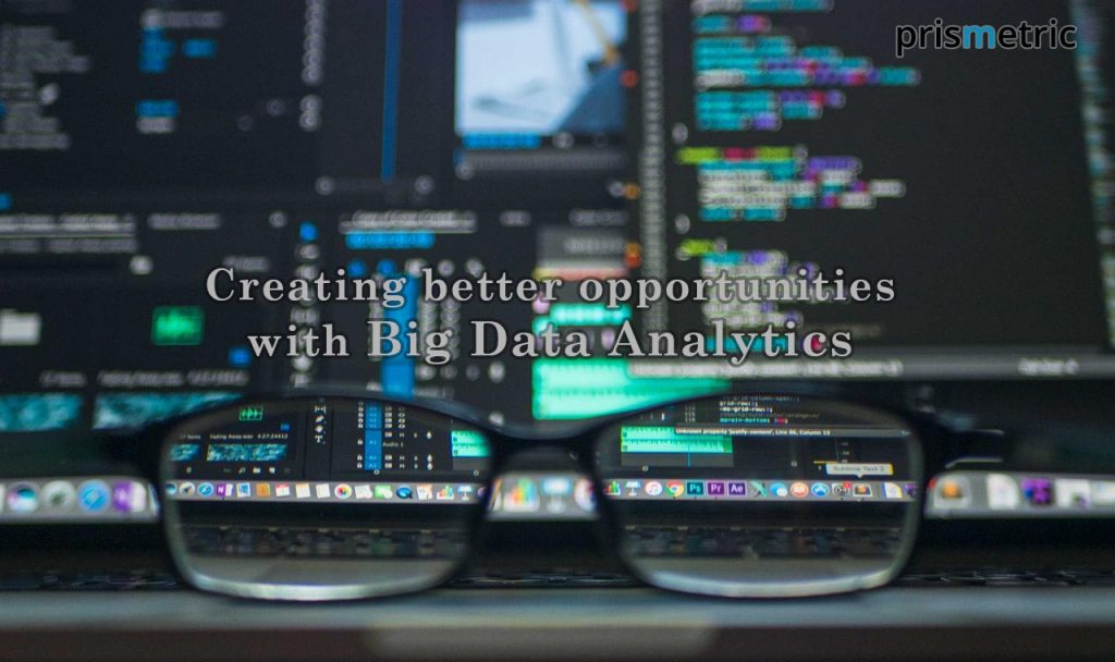 better opportunities with Big Data Analytics
