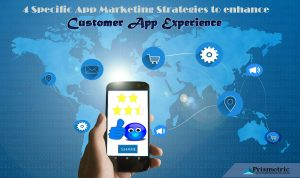 Specific App marketing strategies to enhance Customer app experience