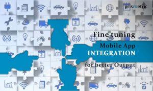 Fine tuning Mobile App Integration for better Output