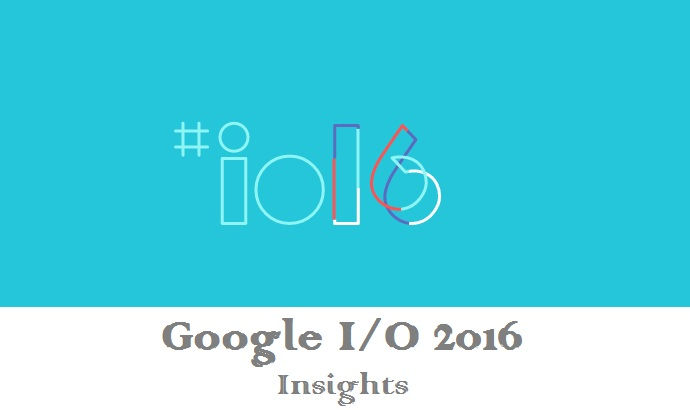 Google IO 2016 Insights