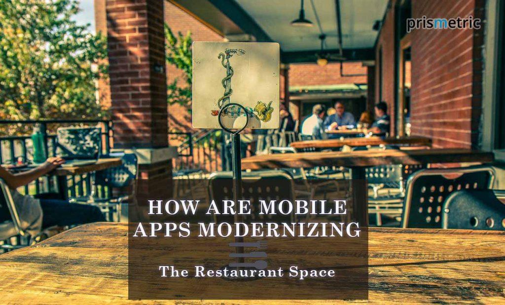 Mobile Apps Modernizing The Restaurant Space