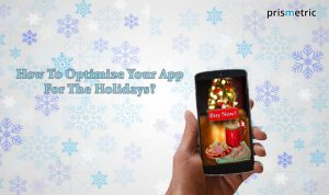 How to Optimize your App for the Holiday Season?