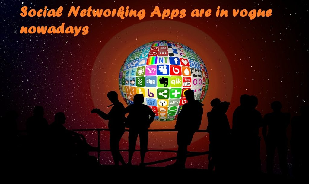 Social Networking Apps are in Vogue
