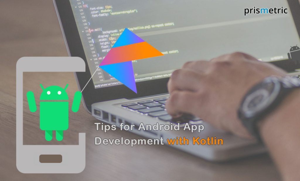 Tips for Android App Development with Kotlin