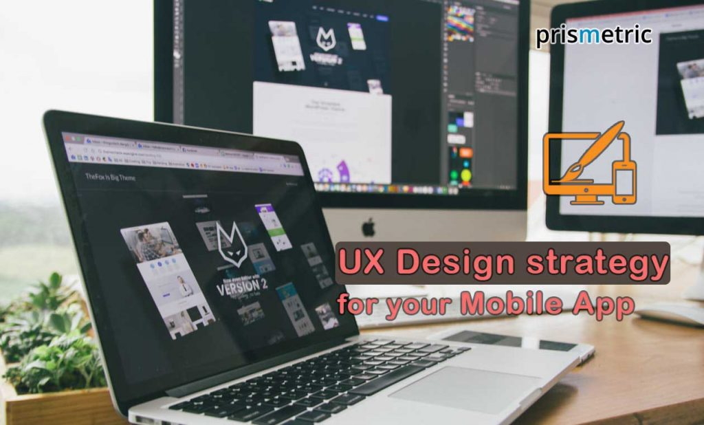 UX Design strategy and tips that can transform your Mobile App