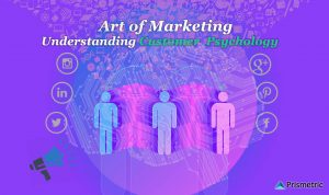 Art of Marketing: Understanding Customer Psychology