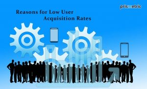 Top 9 Reasons for Low User Acquisition Rates