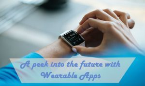 A peek into the future with Wearable Apps