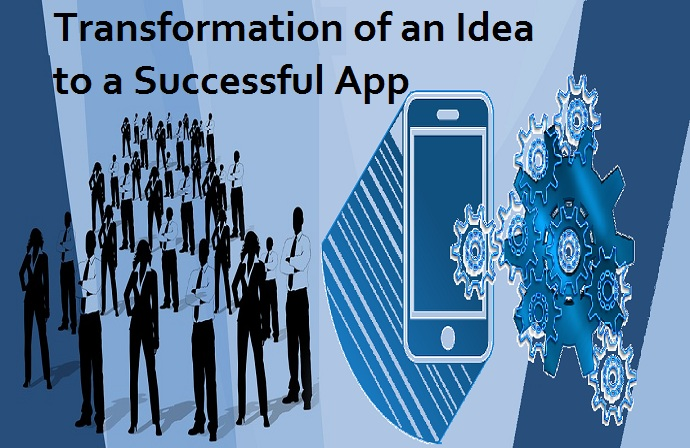 Transformation of an Idea to a Successful App