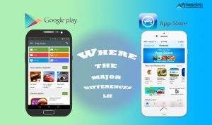 iOS App Store and Google Play Store: Where the major differences lie